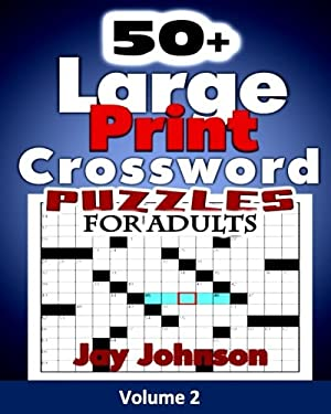 50+ Large Print  Crossword Puzzles for Adults: The Unique Brain Games Crossword Puzzles in Large Print with Today?s Contemporary Words as easy ... Bra