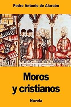 Moros y cristianos (Spanish Edition)