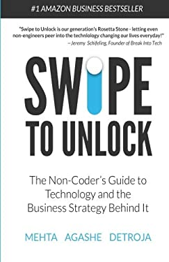 Swipe to Unlock: The Non-Coder's Guide to Technology and the Business Strategy Behind It