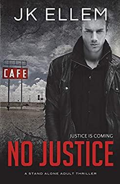 No Justice (No Justice Series) (Volume 1)
