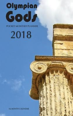 Olympian Gods Pocket Monthly Planner 2018: 16 Month Calendar
