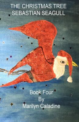 The Christmas Tree: Sebastian Seagull (Volume 4)