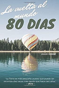 La vuelta al mundo en 80 das - Julio Verne (Spanish Edition)