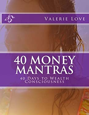 40 Money Mantras: 40 Days to Wealth Consciousness!