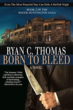 Born To Bleed: The Roger Huntington Saga, Book 2 (Volume 2)