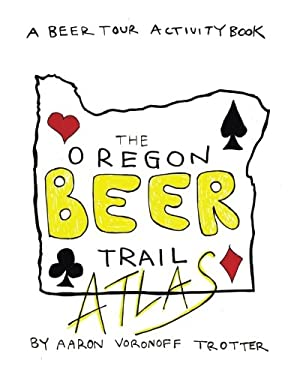 Oregon Beer Trail Atlas