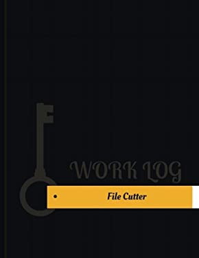 File Cutter Work Log: Work Journal, Work Diary, Log - 131 pages, 8.5 x 11 inches (Key Work Logs/Work Log)