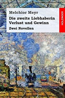 Die zweite Liebhaberin / Verlust und Gewinn: Zwei Novellen (German Edition)