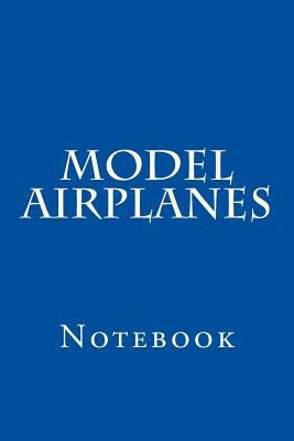 Model Airplanes: Notebook