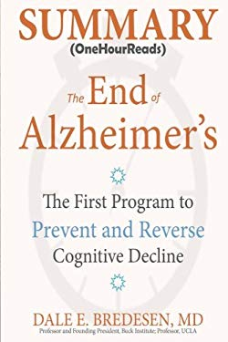 Summary: The End of Alzheimer's: The First Program to Prevent and Reverse Cognitive Decline