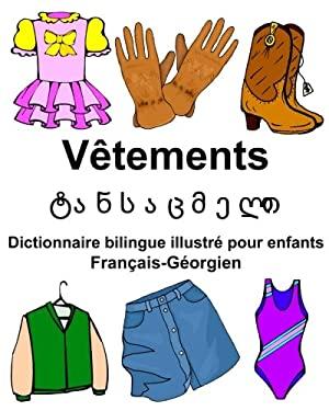 Franais-Gorgien Vtements Dictionnaire bilingue illustr pour enfants (FreeBilingualBooks.com) (French and Georgian Edition)