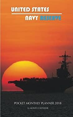 United States Navy Reserve Pocket Monthly Planner 2018: 16 Month Calendar