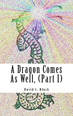 A Dragon Comes As Well: A Memoir