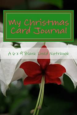 My Christmas Card Journal: A 6 x 9 Blank Lined Notebook