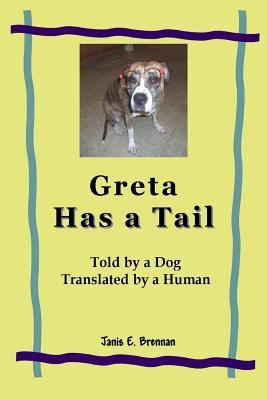 Greta Has a Tail: Told by a Dog Translated by a Human