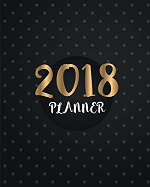 "2018 Planner: 365 Daily Planner (January-December) - 8""x10"" Monthly Planner - Calendar Schedule Organizer and Journal Notebook: 2018 Weekly Planner (2"