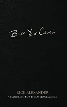 Burn Your Couch: A Manifesto for the Average Averse