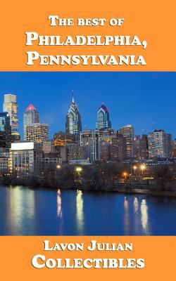 The best of Philadelphia, Pennsylvania