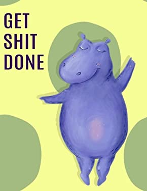 Big Fat Journal Notebook Dancing Hippo - Get Shit Done: 300 Plus Pages, Jumbo Sized Plain, Blank Unlined Journal Notebook For Journaling, Writing, ...