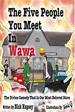 The Five People You Meet In Wawa