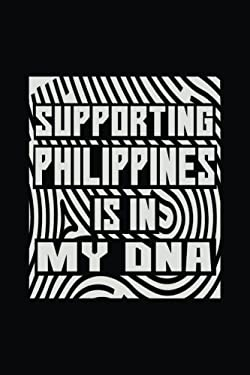 Supporting Philippines Is In My DNA: Funny Journal, Blank Lined Journal Notebook, 6 x 9 (Journals To Write In)
