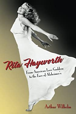 Rita Hayworth: From American Love Goddess to the Face of Alzheimer's