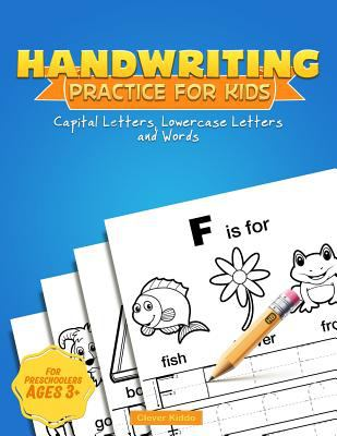 Handwriting Practice for Kids: A Printing Practice Workbook - Capital & Lowercase Letter Tracing and Word Writing Practice for Kids Ages 3-5, Both ...