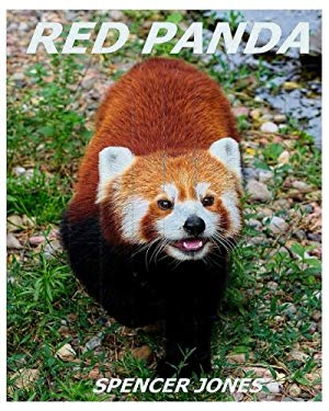 Red Panda: Learn About Red Pandas-Amazing Pictures & Fun Facts (Amazing Nature Childrens Books) (Volume 3)