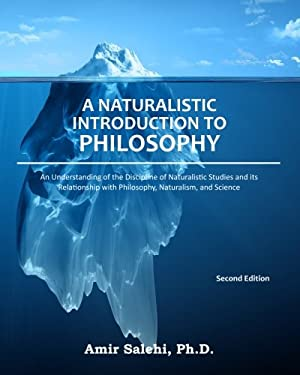 A Naturalistic Introduction to Philosophy: An Understanding of the Discipline of Naturalistic Studies and its Relationship with Philosophy, Naturalism