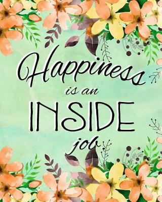 Journal Notebook Inspirational Quote - Happiness is an Inside Job 3: 172 Lined Numbered Pages With 3 Index Pages For Easy Organization in Large 8 x 10