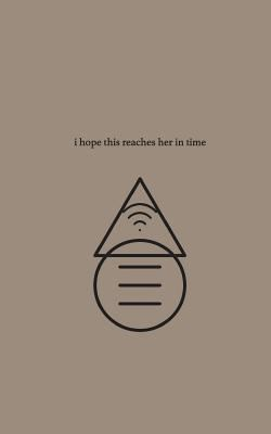I hope this reaches her in time