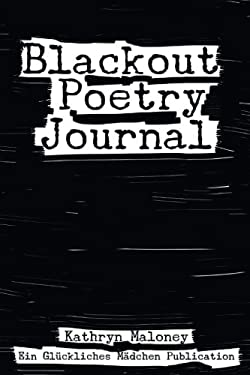 Blackout Poetry Journal: Poetic Therapy