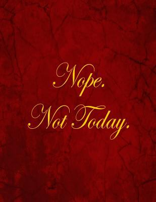 Nope. Not Today.: Blank Lined Notebook, 100 Pages