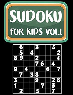 Sudoku For Kids: Sudoku Book For Kids Age 6-12 (Puzzles and Activity Book For Kids) - Volume.1: Sudoku Puzzles Book For Kids