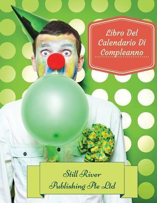 Libro Del Calendario Di Compleanno (Italian Edition)
