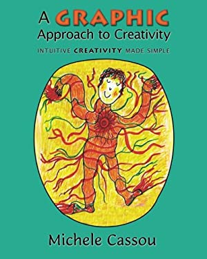 A Graphic Approach to Creativity: Intuitive creativity made simple