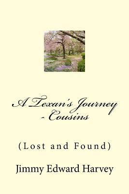 A Texan's Journey - Cousins: (Lost and Found)