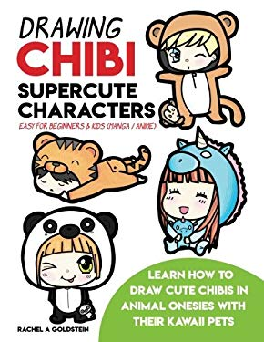 Drawing Chibi Supercute Characters Easy for Beginners & Kids (Manga / Anime): Learn How to Draw Cute Chibis in Animal Onesies with their Kawaii Pets (