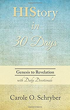 HIStory in 30 Days: Genesis to Revelation with Daily Devotionals