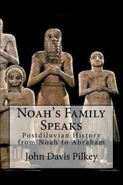 Noah's Family Speaks: Postdiluvian History from Noah to Abraham (Origin of the Nations) (Volume 2)