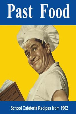 Past Food: School Cafeteria Recipes of 1962