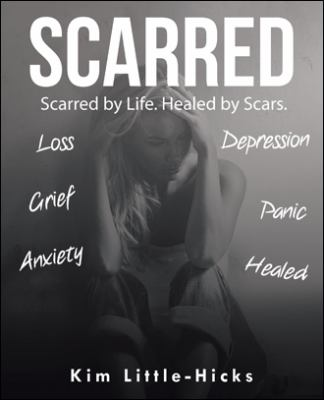 Scarred: Scarred by Life. Healed by Scars