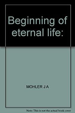 The beginning of eternal life;: The dynamic faith of Thomas Aquinas