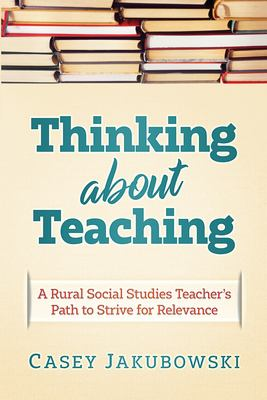 Thinking About Teaching: A Rural Social Studies Teacher's Path to Strive for Excellence