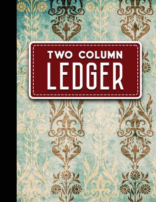 "Two Column Ledger: Ledger Books, Accounting Ledger Sheets, General Ledger Accounting Book, Vintage/Aged Cover, 8.5"" x 11"", 100 pages (Volume 9)"