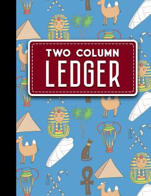 "Two Column Ledger: Ledger Books, Accounting Ledger Sheets, General Ledger Accounting Book, Cute Ancient Egypt Pyramids Cover, 8.5"" x 11"", 100 pages (V"