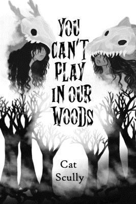 You Can't Play In Our Woods