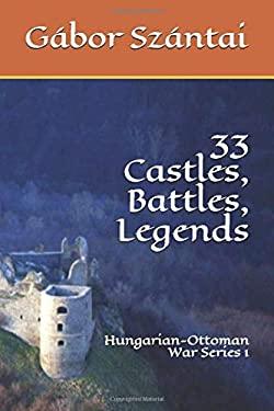 33 Castles, Battles, Legends: Hungarian-Ottoman War Series 1