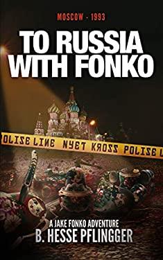 To Russia With Fonko (Jake Fonko)