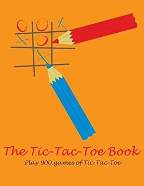 The Tic-Tac-Toe Book: Play 900 games of Tic-Tac-Toe